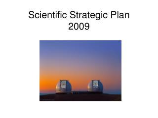 Scientific Strategic Plan 2009