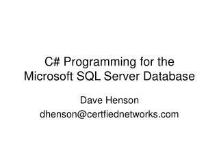 C# Programming for the Microsoft SQL Server Database
