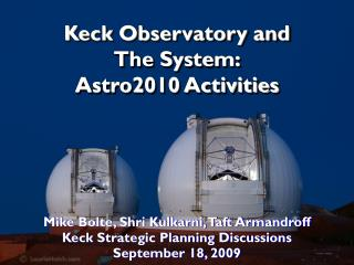 Keck Observatory and The System: Astro2010 Activities