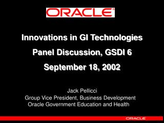Innovations in GI Technologies Panel Discussion, GSDI 6 September 18, 2002