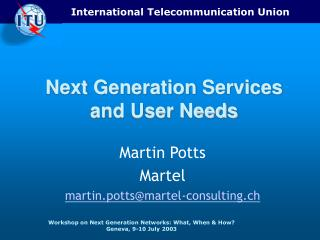 Next Generation�Services and User Needs