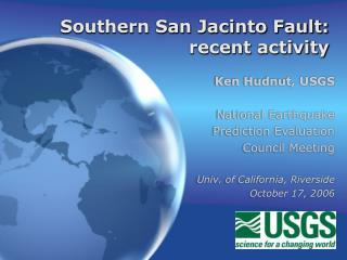 Southern San Jacinto Fault: recent activity
