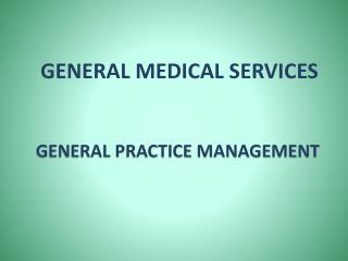 GENERAL MEDICAL SERVICES
