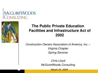 The Public Private Education Facilities and Infrastructure Act of 2002