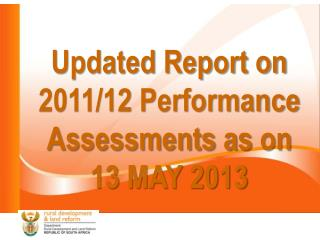 Updated Report on 2011/12 Performance Assessments as  on    13  MAY 2013