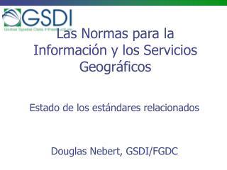Las Normas para la Informaci n y los Servicios Geogr ficos