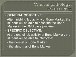 Clinical pathology:  BONE MARKER