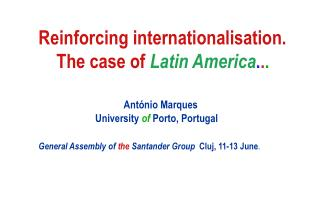 Reinforcing internationalisation. The case of Latin America . . .