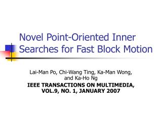 Novel Point-Oriented Inner Searches for Fast Block Motion