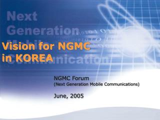 Vision for NGMC in KOREA