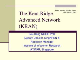The Kent Ridge Advanced Network (KRAN)