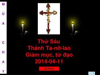 Thứ Sáu Thánh Ta-nít-lao Giám mục, tử đạo 2014-04-11