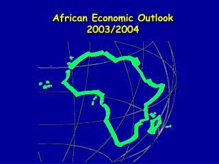 African Economic Outlook 2003/2004