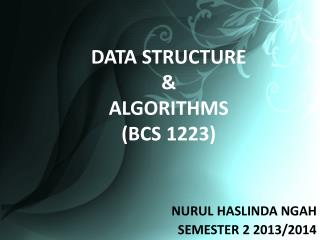 DATA STRUCTURE  &  ALGORITHMS (BCS 1223)