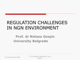 REGULATION CHALLENGES IN NGN ENVIRONMENT