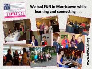 We had FUN in Morristown while learning and connecting . . .