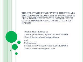 Bashir Ahmed Bhuiyan Leading University, Sylhet, BANGLADESH E-mail: bashir.dba1970@gmail and