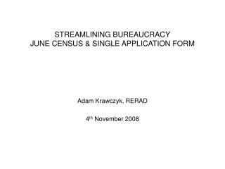 STREAMLINING BUREAUCRACY JUNE CENSUS & SINGLE APPLICATION FORM