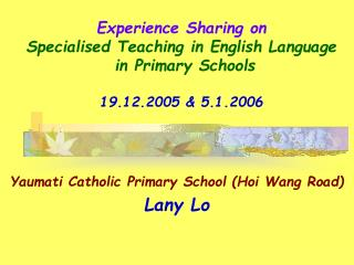 Yaumati Catholic Primary School (Hoi Wang Road) Lany Lo