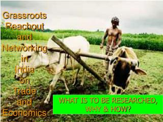 Grassroots Reachout and Networking in India on Trade  and Economics