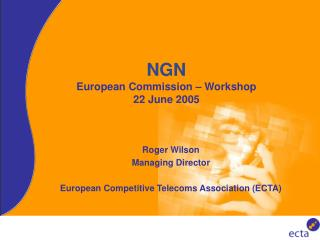 NGN European Commission – Workshop 22 June 2005