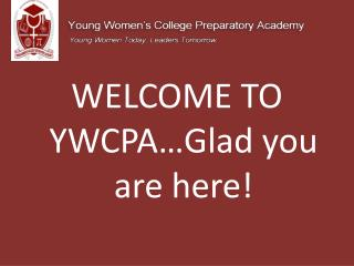 WELCOME TO YWCPA…Glad you are here!