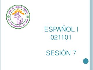 ESPAÑOL I 021101 SESIÓN 7