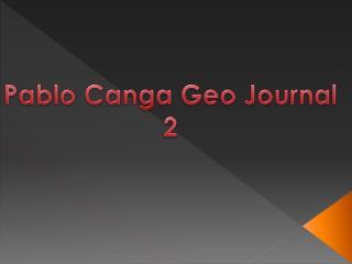 Pablo Canga  Geo Journal 2