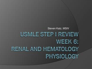 USMLE STEP I Review  Week 6:  Renal and Hematology Physiology