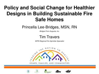 Policy and Social Change for Healthier Designs in Building Sustainable Fire Safe Homes