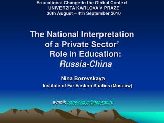 Nina Borevskaya  Institute of Far Eastern Studies (Moscow) e-mail:  borevskaya@ifes-ras.ru