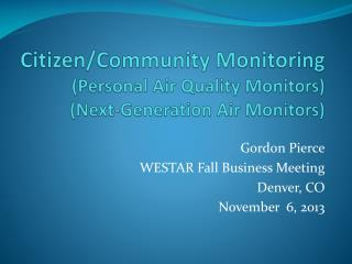 Citizen/Community Monitoring (Personal Air Quality Monitors) (Next-Generation Air Monitors)