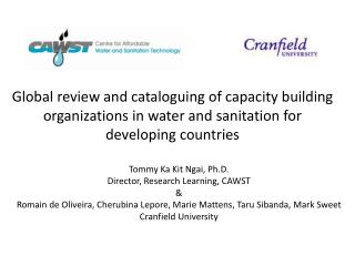 Tommy  Ka Kit Ngai,  Ph.D .  Director , Research  Learning, CAWST  &