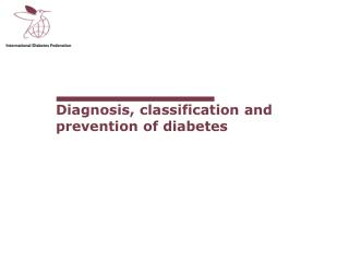 Diagnosis, classification and prevention of diabetes