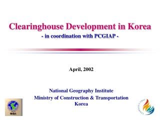 Clearinghouse Development in Korea - in coordination with PCGIAP -