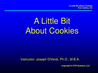 A Little Bit About Cookies