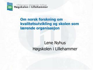 Om norsk forskning om kvalitetsutvikling og skolen som l rende organisasjon