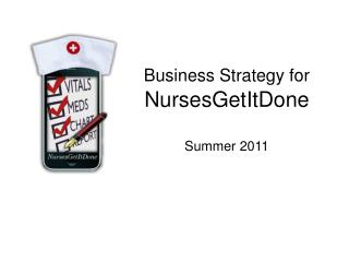 Business Strategy for  NursesGetItDone Summer 2011