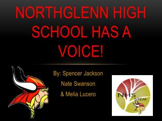 Northglenn High School Has A Voice!