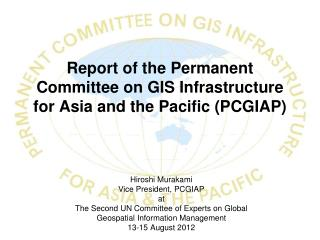 Report of the Permanent Committee on GIS Infrastructure for Asia and the Pacific (PCGIAP)