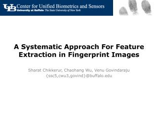 A Systematic Approach For Feature Extraction in Fingerprint Images