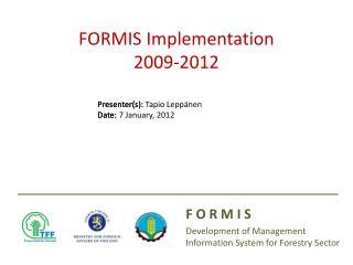 FORMIS Implementation  2009-2012