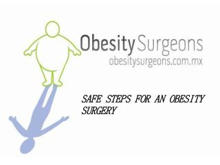 SAFE STEPS FOR AN OBESITY SURGERY