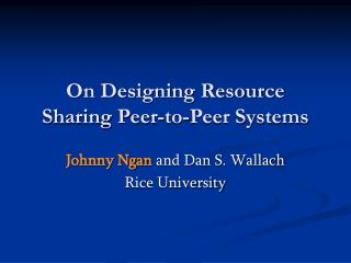 On Designing Resource Sharing Peer-to-Peer Systems
