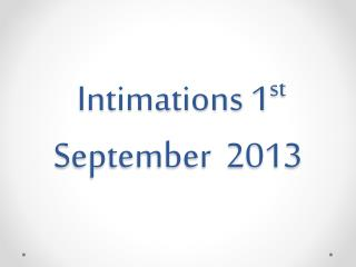 Intimations 1 st S eptember  2013