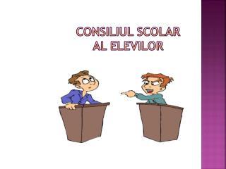 CONSILIUL SCOLAR  AL ELEVILOR