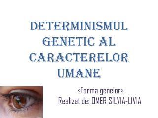 Determinismul  genetic al  caracterelor umane