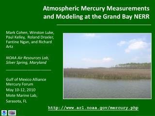 Atmospheric Mercury Measurements  and Modeling at the Grand Bay NERR