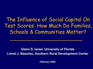 Glenn D. Israel, University of Florida Lionel J. Beaulieu, Southern Rural Development Center