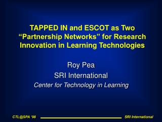 "TAPPED IN and ESCOT as Two ""Partnership Networks"" for Research Innovation in Learning Technologies"